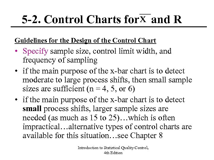 5 -2. Control Charts for and R Guidelines for the Design of the Control