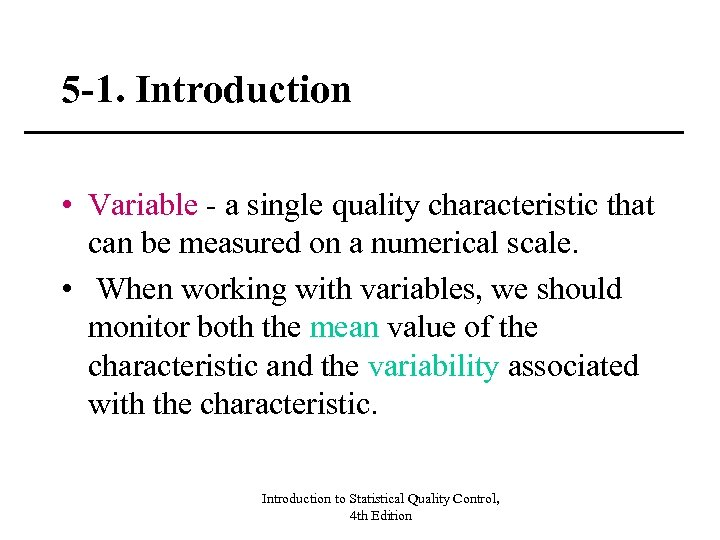 5 -1. Introduction • Variable - a single quality characteristic that can be measured