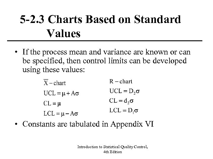5 -2. 3 Charts Based on Standard Values • If the process mean and