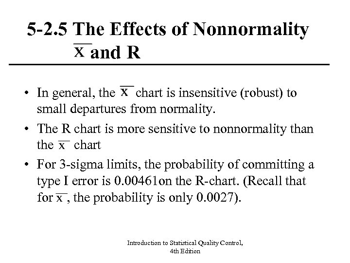 5 -2. 5 The Effects of Nonnormality and R • In general, the chart