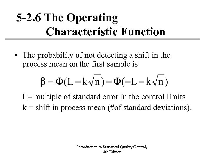 5 -2. 6 The Operating Characteristic Function • The probability of not detecting a