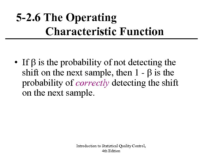 5 -2. 6 The Operating Characteristic Function • If is the probability of not