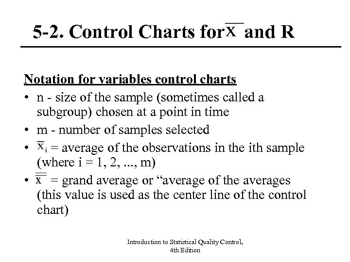 5 -2. Control Charts for and R Notation for variables control charts • n