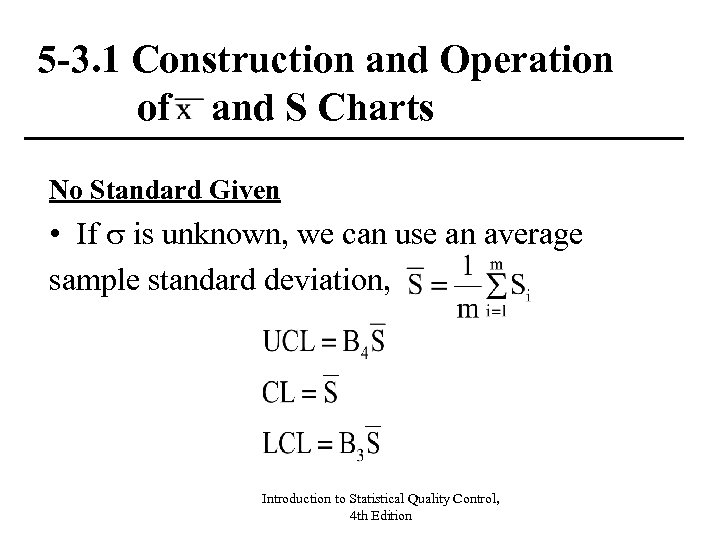 5 -3. 1 Construction and Operation of and S Charts No Standard Given •
