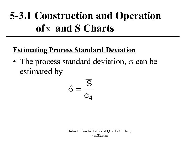 5 -3. 1 Construction and Operation of and S Charts Estimating Process Standard Deviation