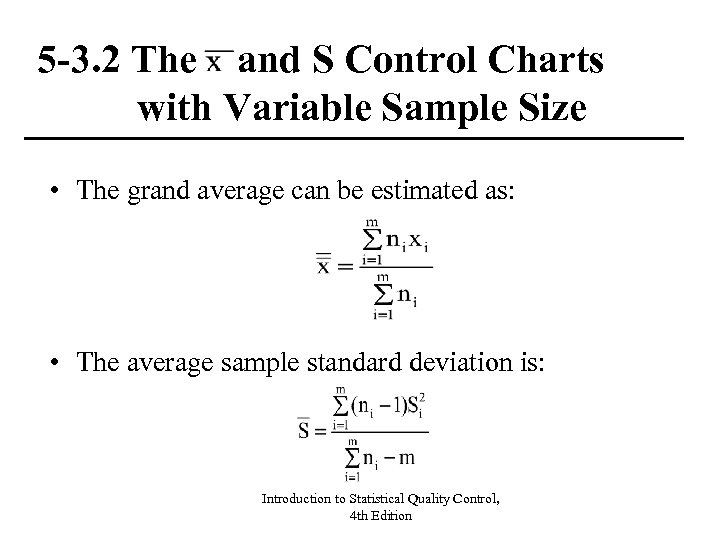 5 -3. 2 The and S Control Charts with Variable Sample Size • The