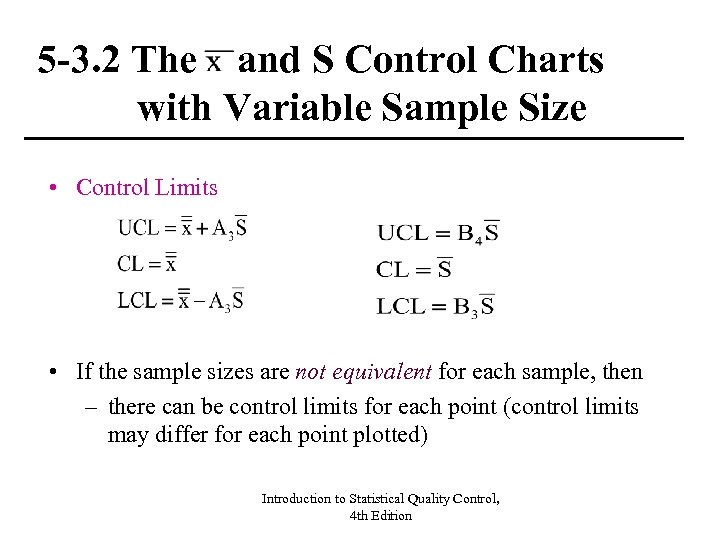5 -3. 2 The and S Control Charts with Variable Sample Size • Control