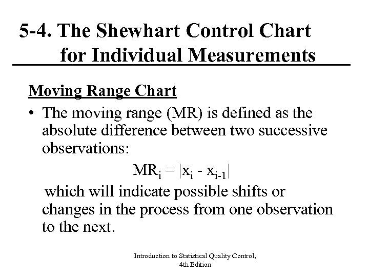 5 -4. The Shewhart Control Chart for Individual Measurements Moving Range Chart • The