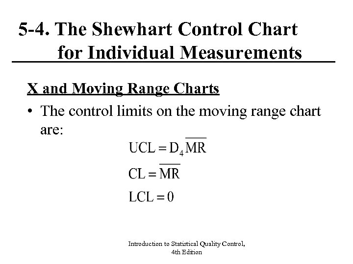 5 -4. The Shewhart Control Chart for Individual Measurements X and Moving Range Charts