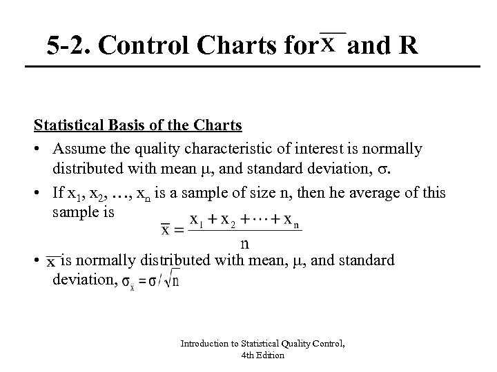 5 -2. Control Charts for and R Statistical Basis of the Charts • Assume