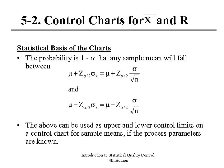 5 -2. Control Charts for and R Statistical Basis of the Charts • The