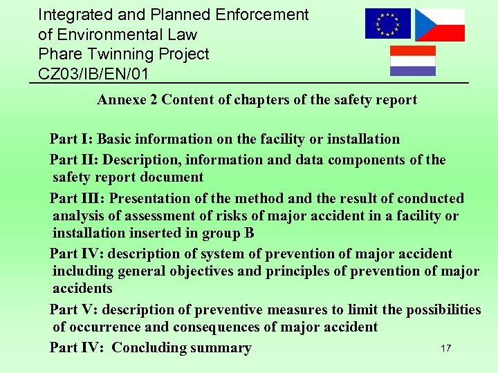 Integrated and Planned Enforcement of Environmental Law Phare Twinning Project CZ 03/IB/EN/01 Annexe 2
