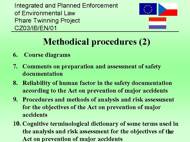 Integrated and Planned Enforcement of Environmental Law Phare Twinning Project CZ 03/IB/EN/01 Methodical procedures