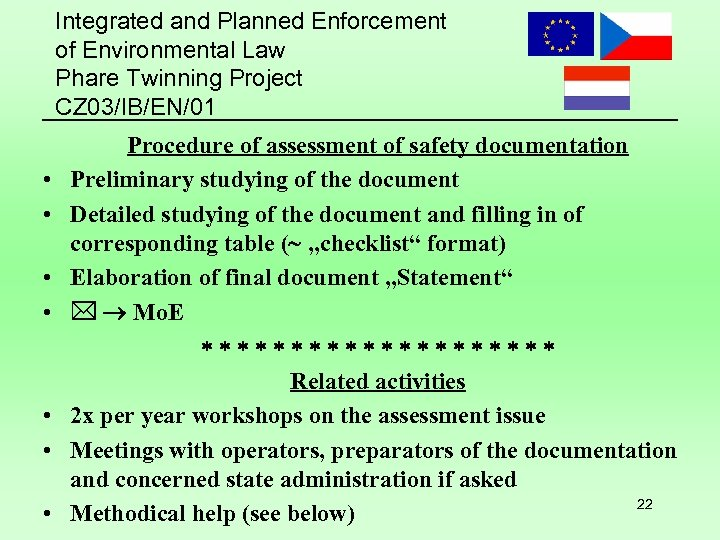 Integrated and Planned Enforcement of Environmental Law Phare Twinning Project CZ 03/IB/EN/01 • •
