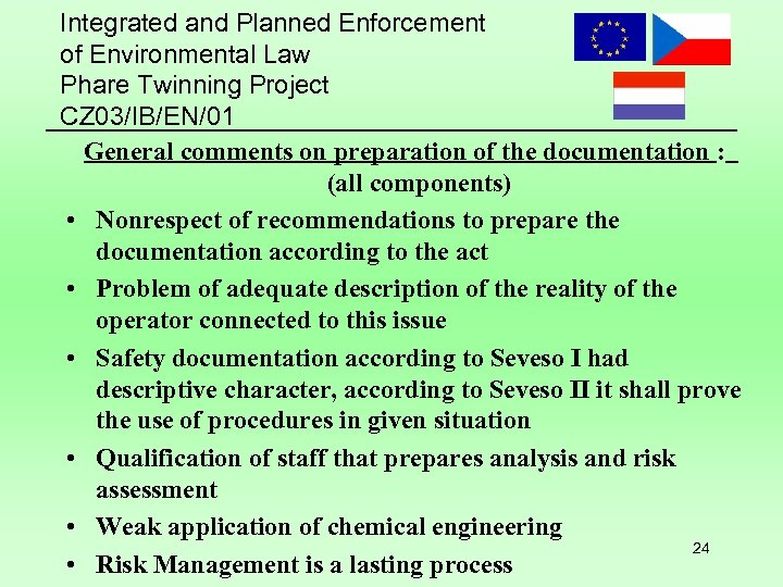 Integrated and Planned Enforcement of Environmental Law Phare Twinning Project CZ 03/IB/EN/01 General comments