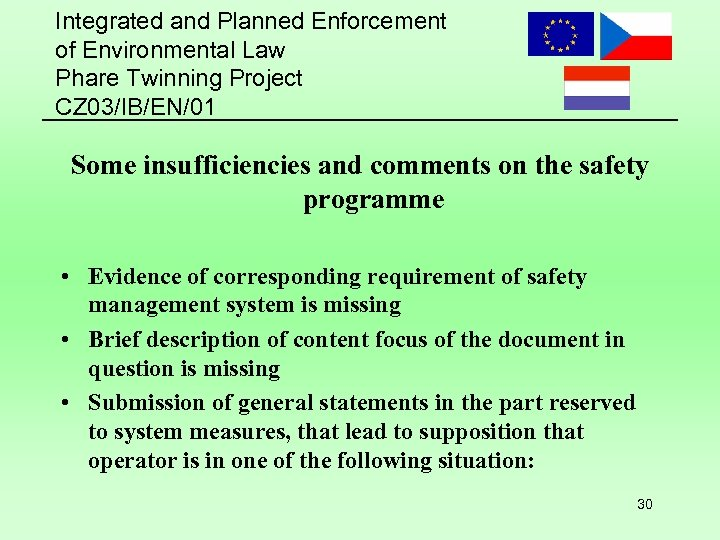 Integrated and Planned Enforcement of Environmental Law Phare Twinning Project CZ 03/IB/EN/01 Some insufficiencies