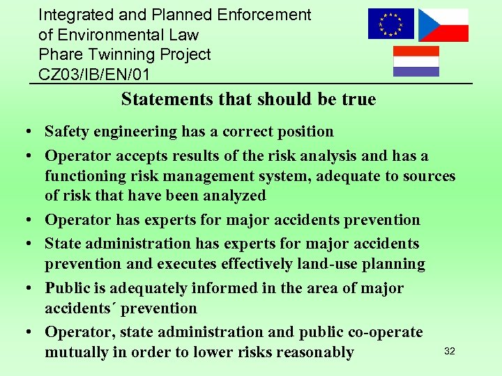 Integrated and Planned Enforcement of Environmental Law Phare Twinning Project CZ 03/IB/EN/01 Statements that