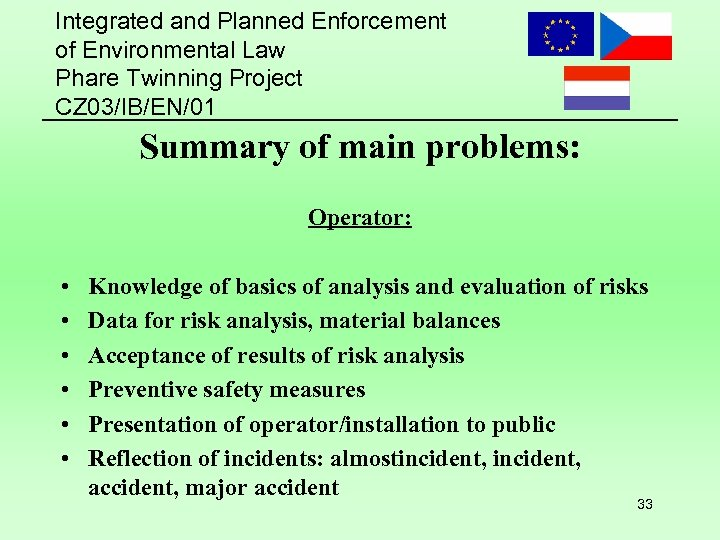 Integrated and Planned Enforcement of Environmental Law Phare Twinning Project CZ 03/IB/EN/01 Summary of
