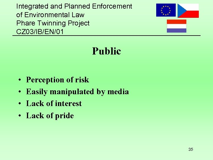 Integrated and Planned Enforcement of Environmental Law Phare Twinning Project CZ 03/IB/EN/01 Public •