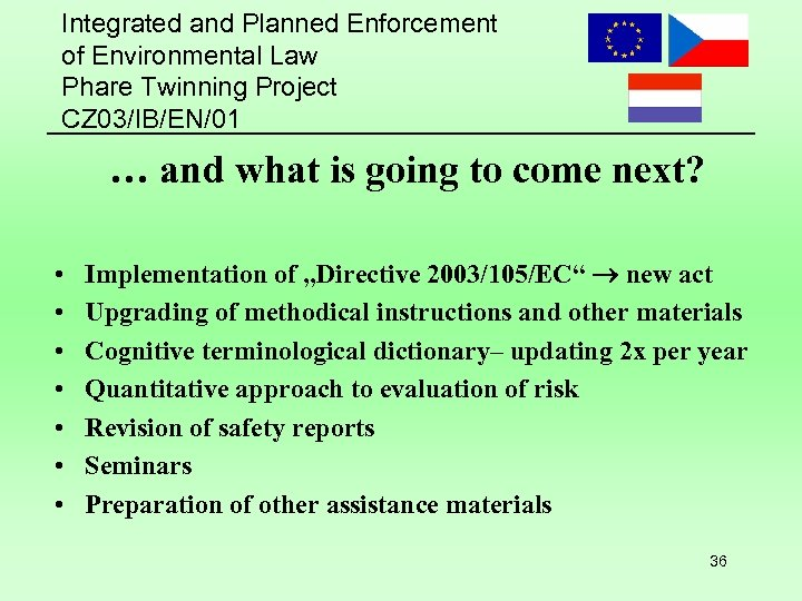 Integrated and Planned Enforcement of Environmental Law Phare Twinning Project CZ 03/IB/EN/01 … and
