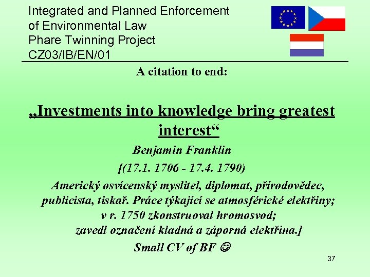 Integrated and Planned Enforcement of Environmental Law Phare Twinning Project CZ 03/IB/EN/01 A citation