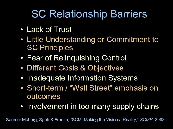 SC Relationship Barriers • Lack of Trust • Little Understanding or Commitment to SC