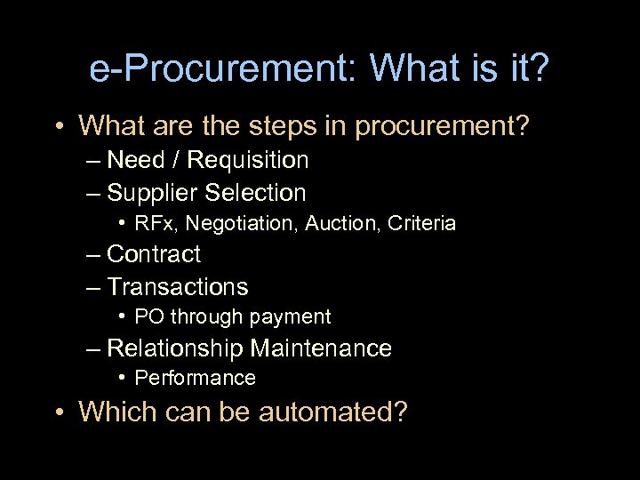 e-Procurement: What is it? • What are the steps in procurement? – Need /