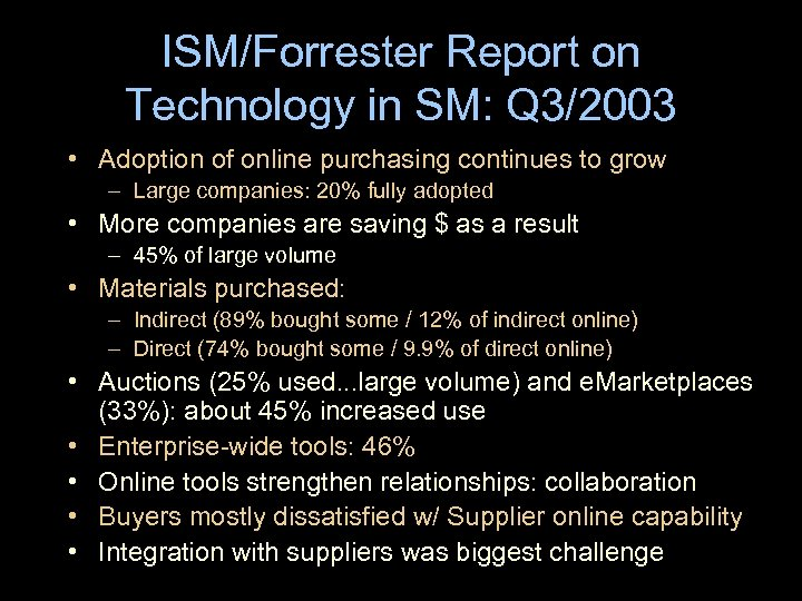 ISM/Forrester Report on Technology in SM: Q 3/2003 • Adoption of online purchasing continues