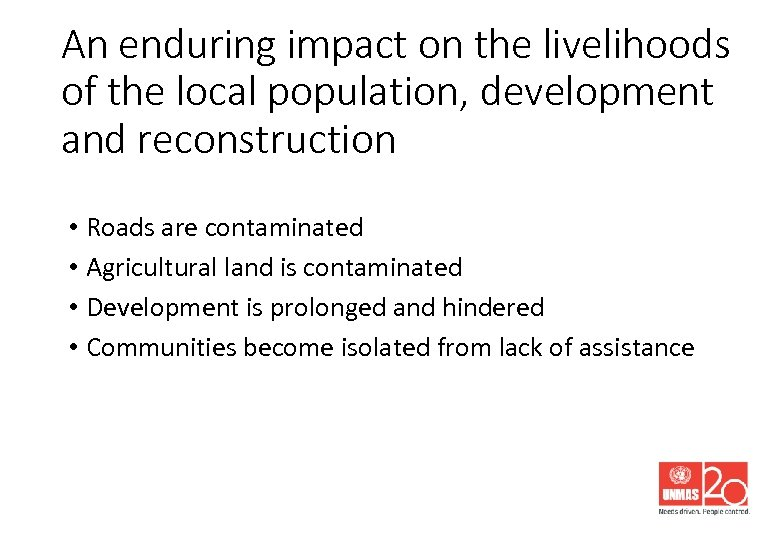 An enduring impact on the livelihoods of the local population, development and reconstruction •