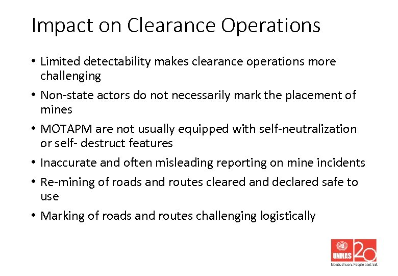 Impact on Clearance Operations • Limited detectability makes clearance operations more challenging • Non-state