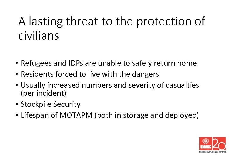 A lasting threat to the protection of civilians • Refugees and IDPs are unable
