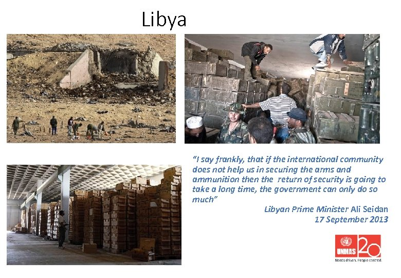 "Libya ""I say frankly, that if the international community does not help us in"