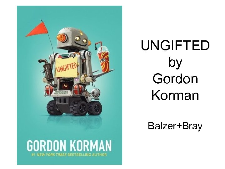 UNGIFTED by Gordon Korman Balzer+Bray