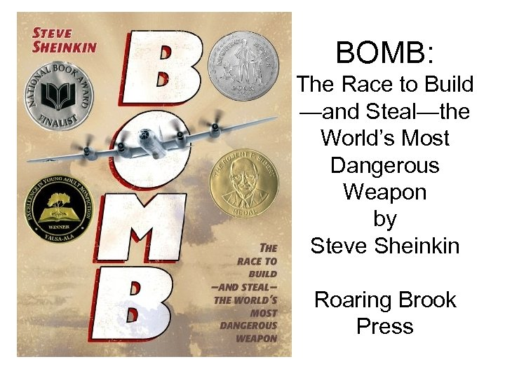 BOMB: The Race to Build —and Steal—the World's Most Dangerous Weapon by Steve Sheinkin