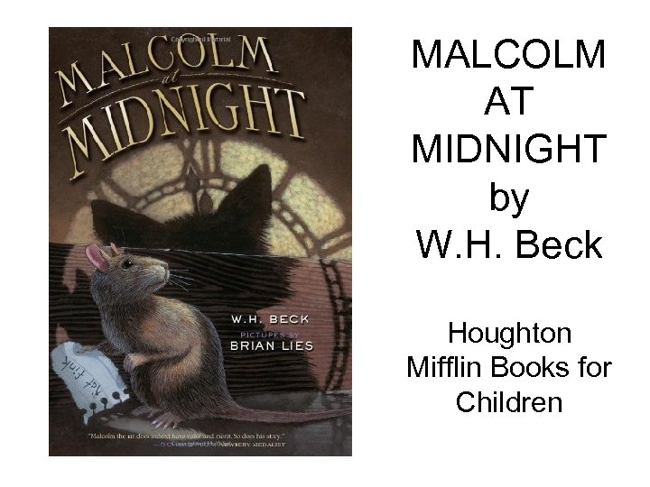 MALCOLM AT MIDNIGHT by W. H. Beck Houghton Mifflin Books for Children