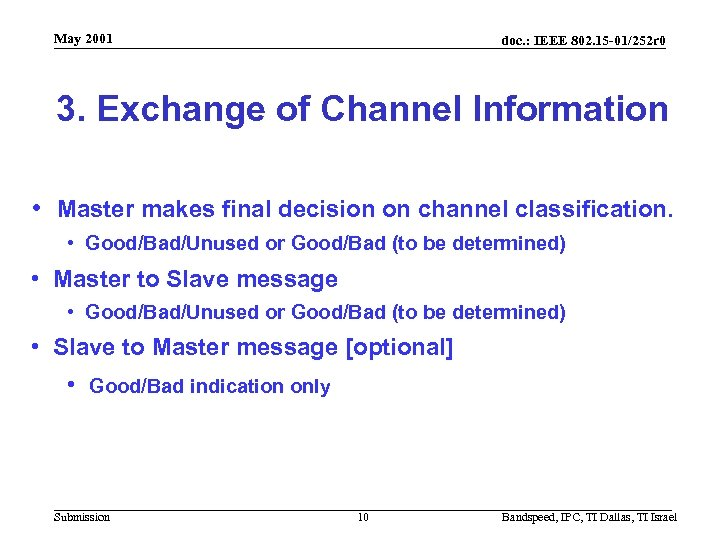 May 2001 doc. : IEEE 802. 15 -01/252 r 0 3. Exchange of Channel