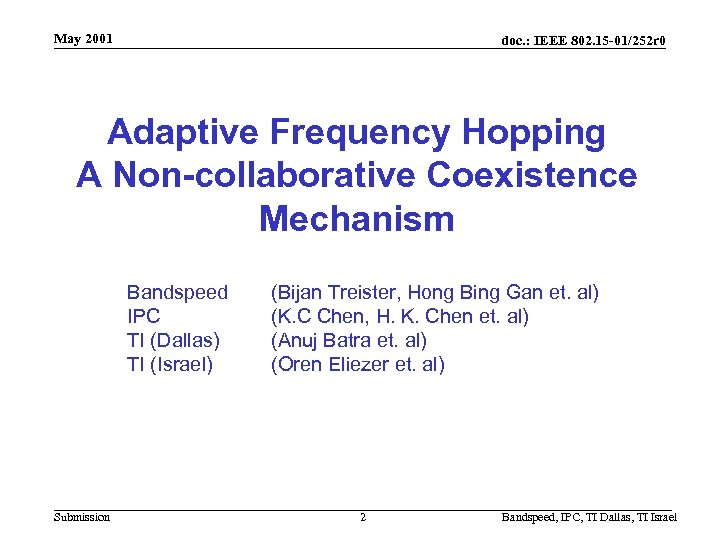 May 2001 doc. : IEEE 802. 15 -01/252 r 0 Adaptive Frequency Hopping A