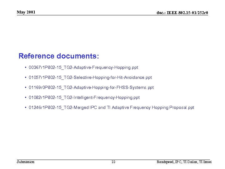 May 2001 doc. : IEEE 802. 15 -01/252 r 0 Reference documents: • 00367