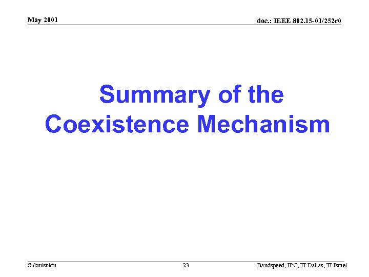 May 2001 doc. : IEEE 802. 15 -01/252 r 0 Summary of the Coexistence