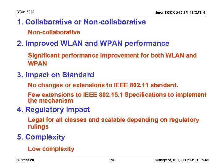 May 2001 doc. : IEEE 802. 15 -01/252 r 0 1. Collaborative or Non-collaborative