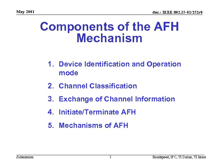 May 2001 doc. : IEEE 802. 15 -01/252 r 0 Components of the AFH