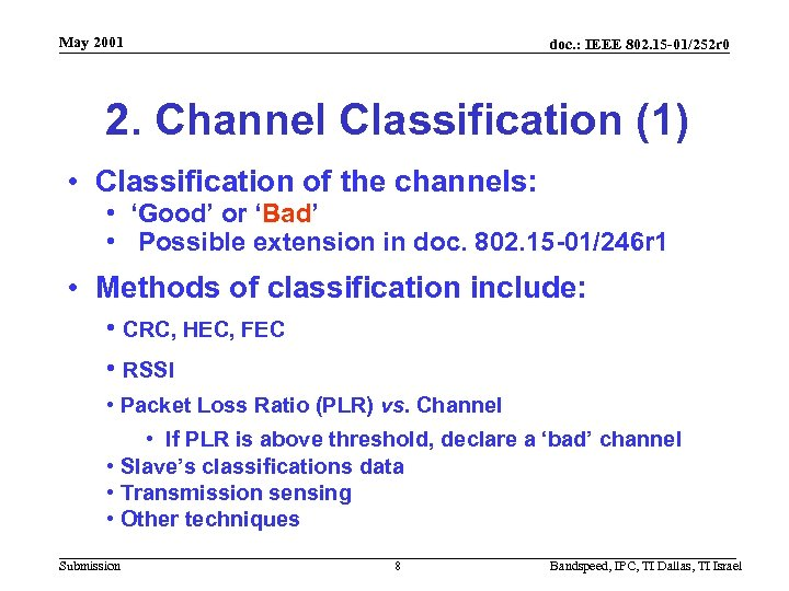May 2001 doc. : IEEE 802. 15 -01/252 r 0 2. Channel Classification (1)