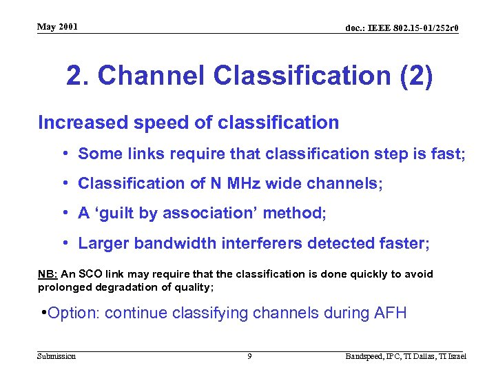 May 2001 doc. : IEEE 802. 15 -01/252 r 0 2. Channel Classification (2)