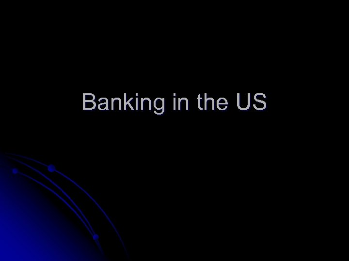 Banking in the US