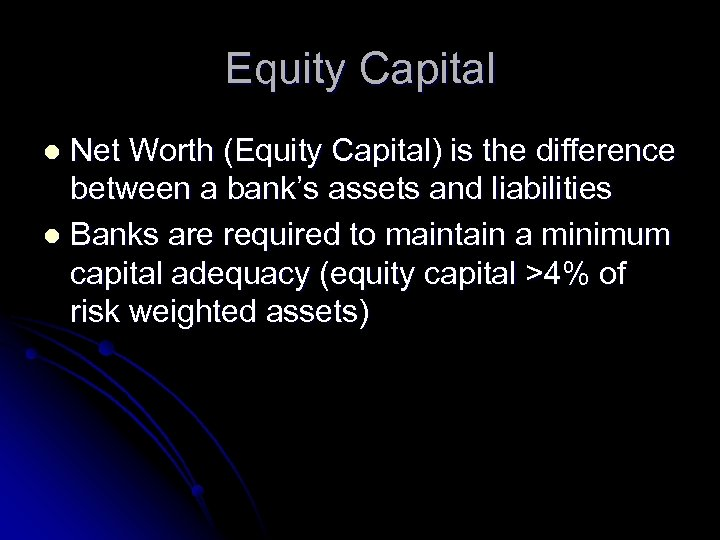 Equity Capital Net Worth (Equity Capital) is the difference between a bank's assets and