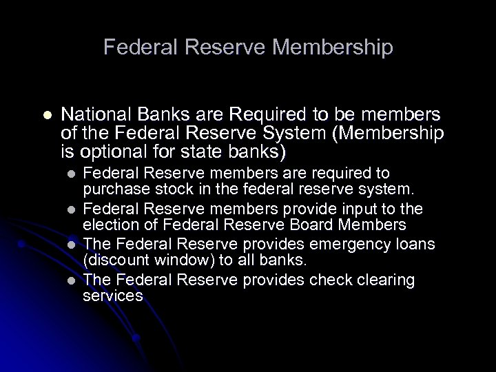 Federal Reserve Membership l National Banks are Required to be members of the Federal