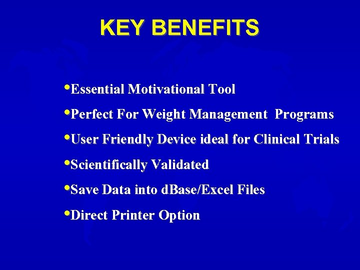 KEY BENEFITS • Essential Motivational Tool • Perfect For Weight Management Programs • User