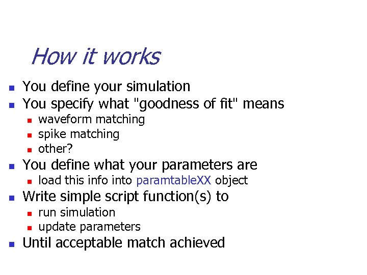 How it works n n You define your simulation You specify what