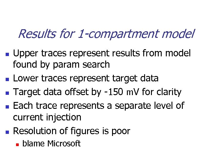 Results for 1 -compartment model n n n Upper traces represent results from model