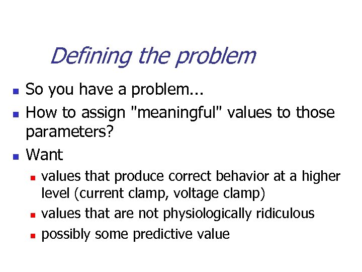 Defining the problem n n n So you have a problem. . . How